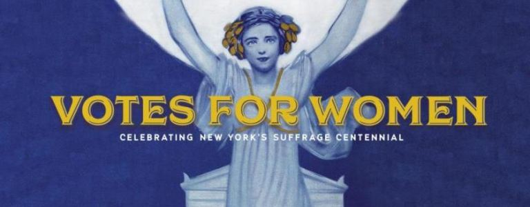 Votes for Women: Celebrating New York's Suffrage Centennial