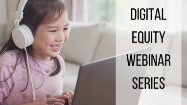 Digital Equity Webinar Series