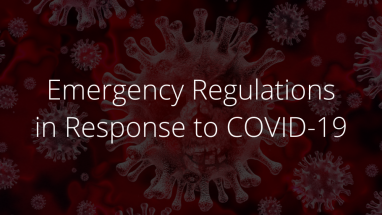 Emergency Regulations as a Result of COVID-19